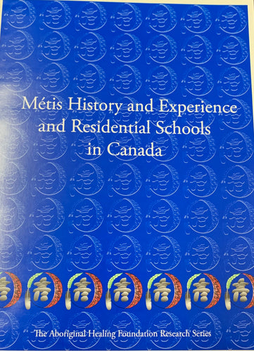 Metis History and Experience and Residential Schools in Canada