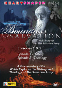 Boundless Salvation 1 & 2 - William Booth & Salvation Army