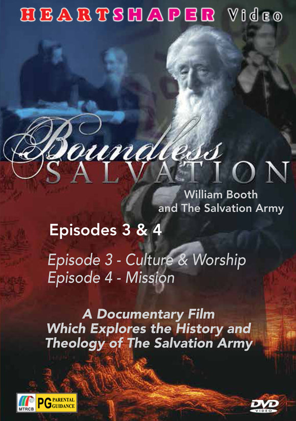 Boundless Salvation 3 & 4 - William Booth & Salvation Army