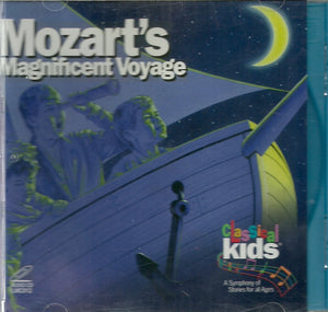 Classical Kids Mozart's Magnificent Voyage