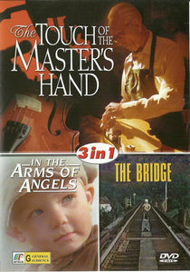 Touch of the Master's Hand & Arms of Angels, The Bridge