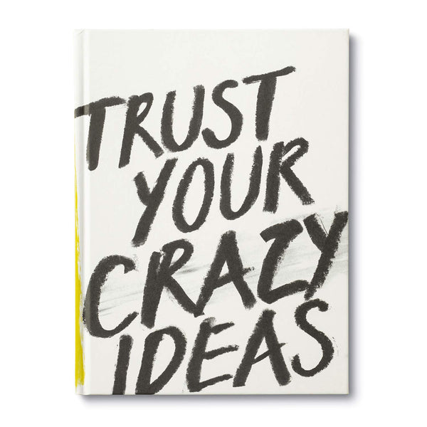 Trust Your Crazy Ideas - Zero Point Crystals