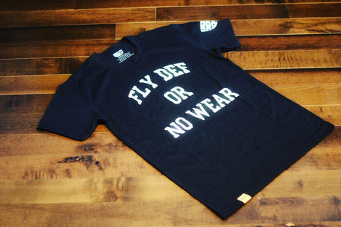 "Fly Definition ""Fly Def Or No Wear"" T-Shirt"
