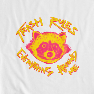Trash Rules Everything Around Me - T-shirt