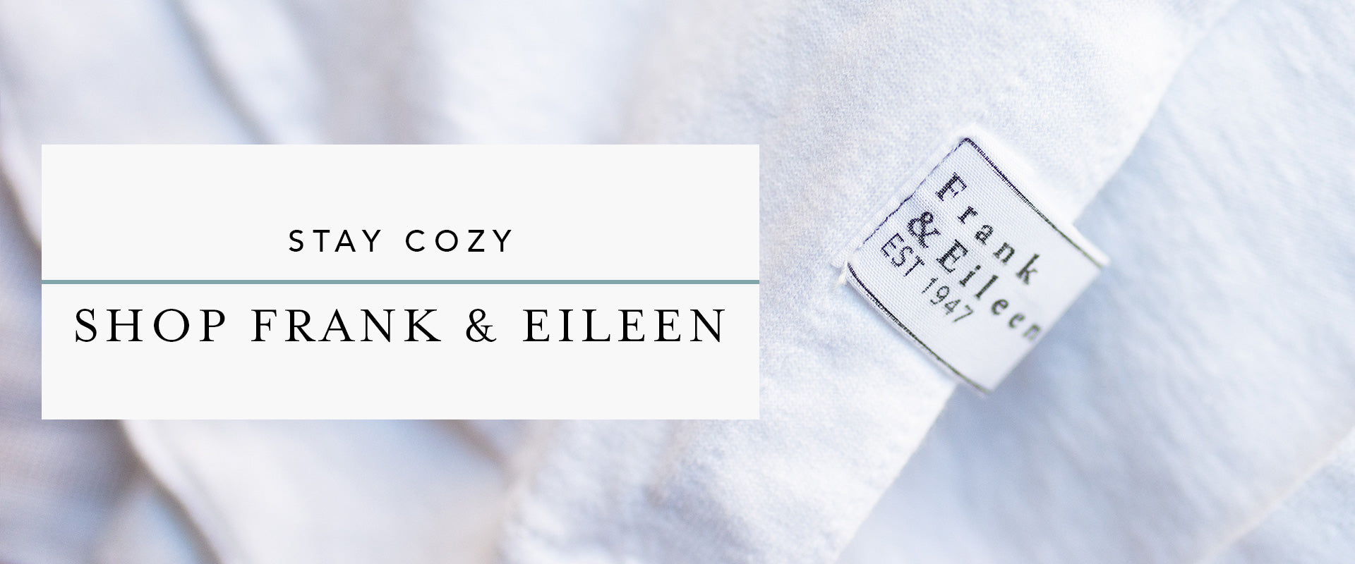 Stay Cozy with Shirts from Frank & Eileen