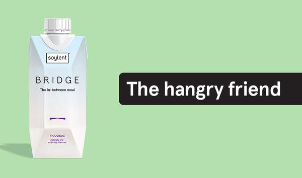 6 types of people that drink Soylent - the hangry friend