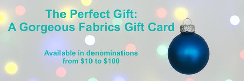 Gorgeous Fabrics Gift Cards always fit perfectly!