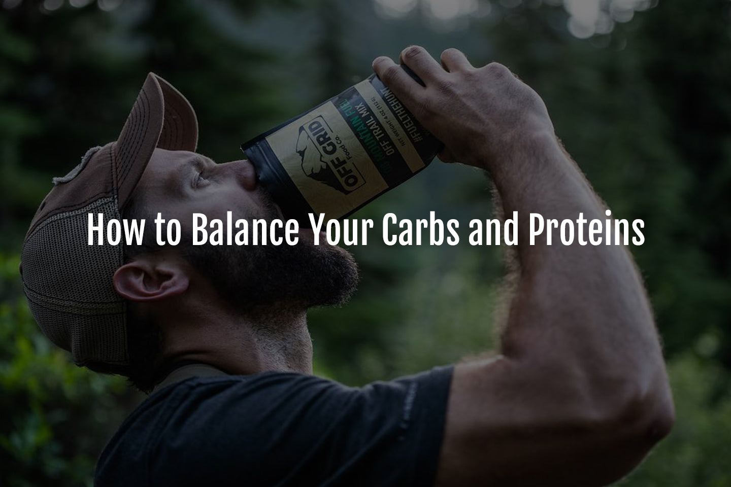 How to Balance Carbs and Protein in the Backcountry