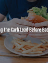 Debunking the Carb Load Before Backpacking