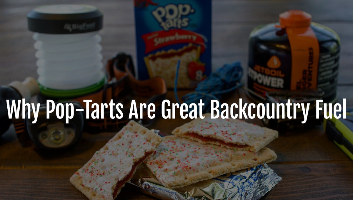 Why Pop-Tarts Are Great Backcountry Fuel