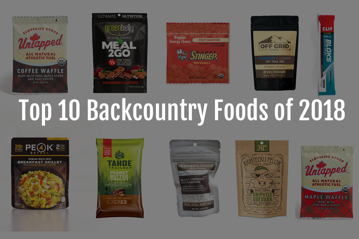 Top 10 Backcountry Foods of 2018