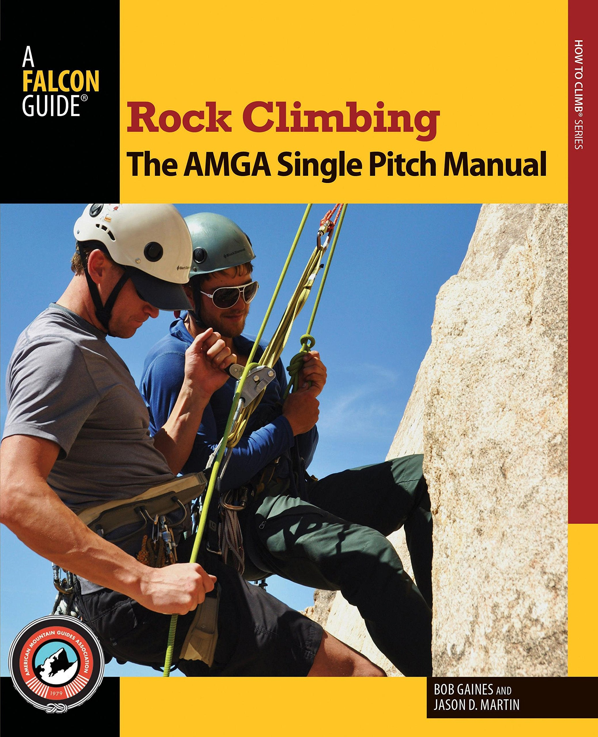 Falcon Guides Rock Climbing AMGA Manual