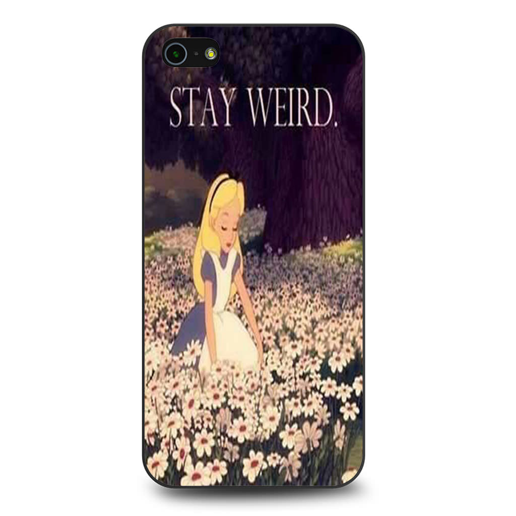 Alice in Wonderland Stay Weird iPhone 5 5s SE case