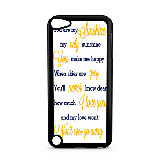You Are My Sunshine Quotes iPod Touch 5 case