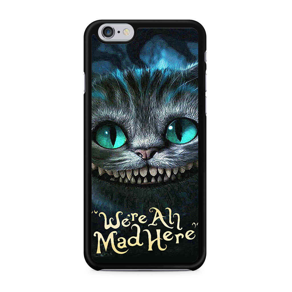 Alice In Wonderland Were All Mad Here iPhone 6/6s case