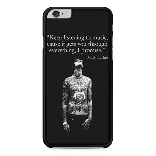 Mitch Adam Lucker Quote iPhone 6 6s Plus case
