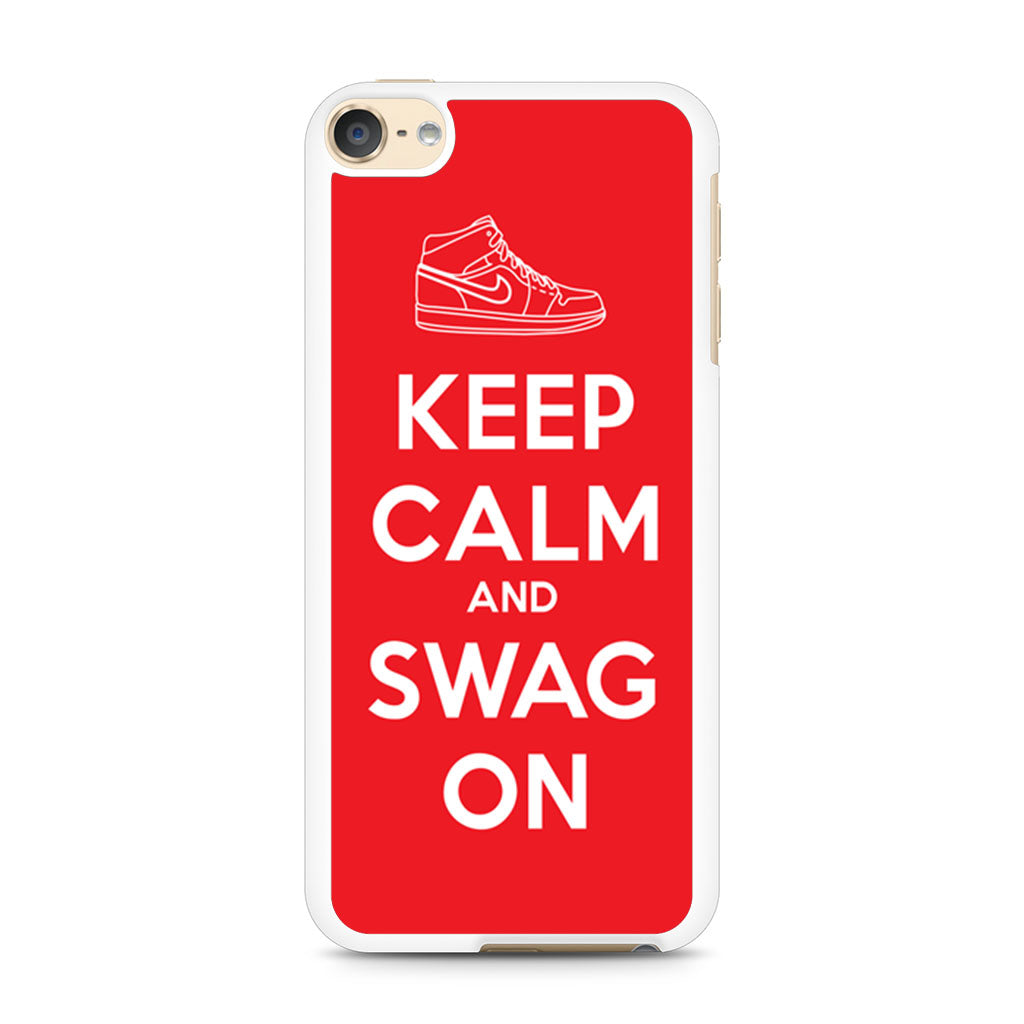 online retailer 301ab 2c2ae Keep Calm And Swag On Nike iPod Touch 6 case
