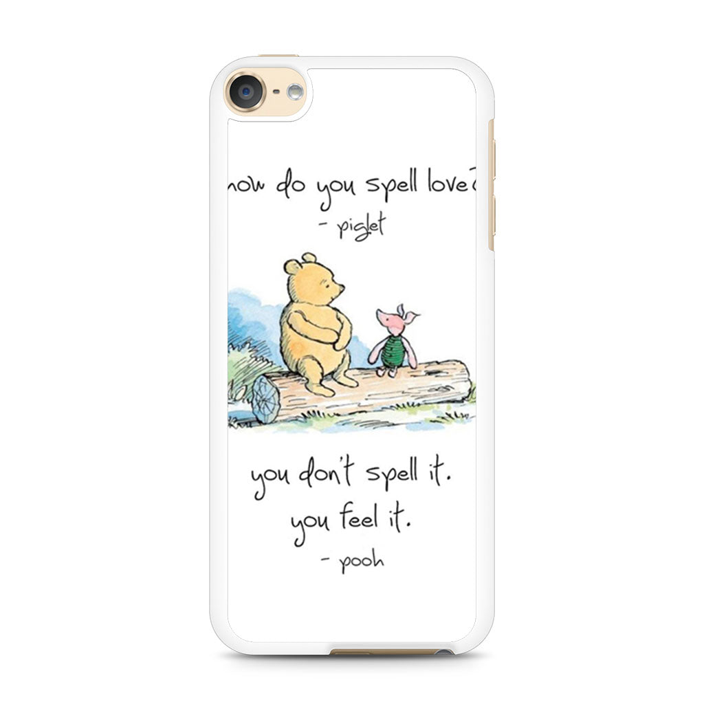 Baby Winnie The Pooh Piglet Love Quote iPod Touch 6 case