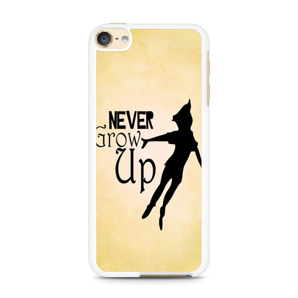 Peter Pan Never Grow Up Quote Ipod Touch 6 Case Case Persona