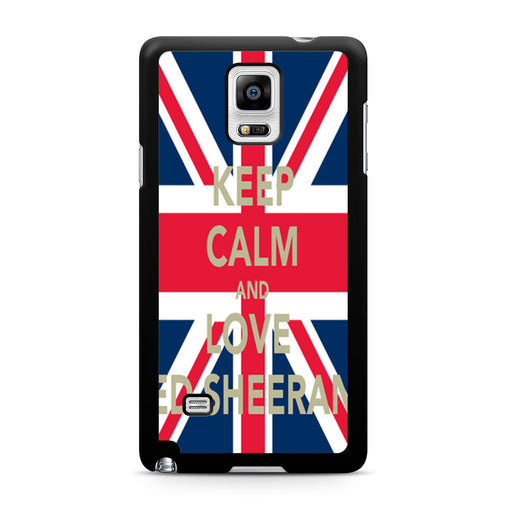 Keep Calm And Love Ed Sheeran Samsung Galaxy Note 4 case