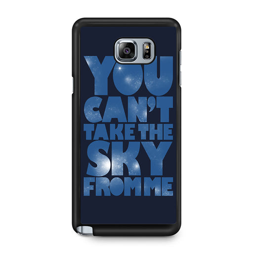 You Can't Take The Sky From Me Quotes Samsung Galaxy Note 5 case