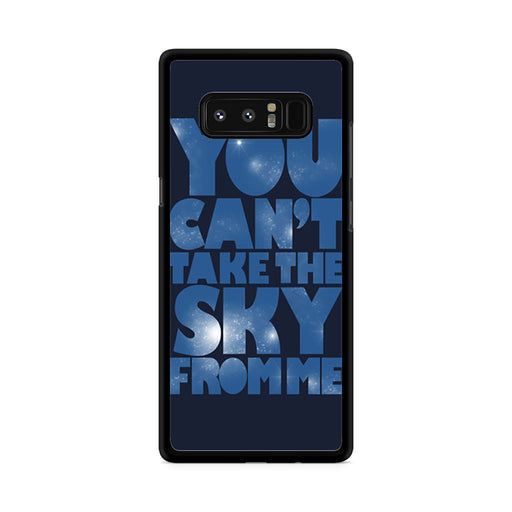 You Can't Take The Sky From Me Quotes Samsung Galaxy Note 8 case