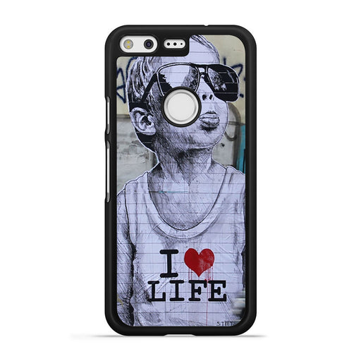 Banksy I Love my life Google Pixel case