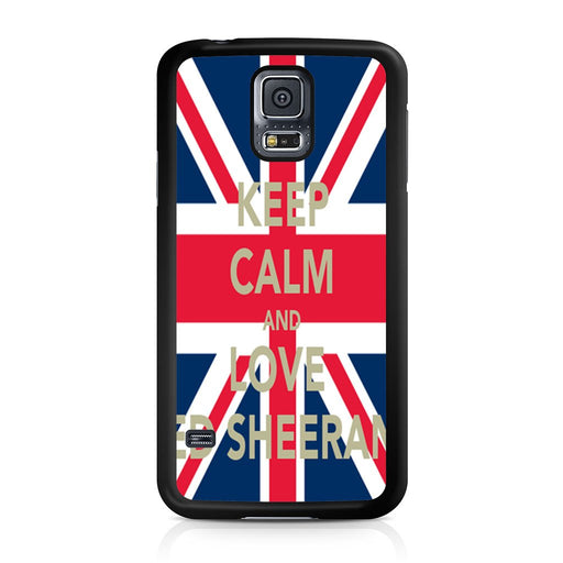 Keep Calm And Love Ed Sheeran Samsung Galaxy S5 case