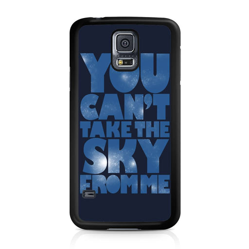 You Can't Take The Sky From Me Quotes Samsung Galaxy S5 case