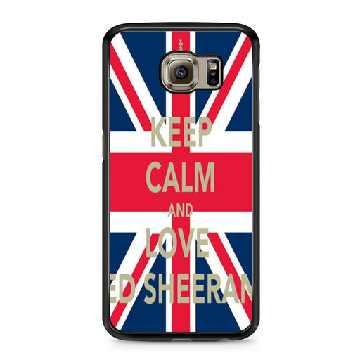 Keep Calm And Love Ed Sheeran Samsung Galaxy S6 case