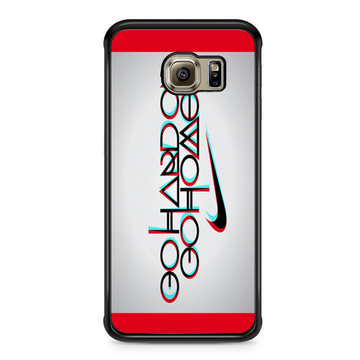 Nike Logo Quote Go Hard Or Go Home Samsung Galaxy S6 Edge case