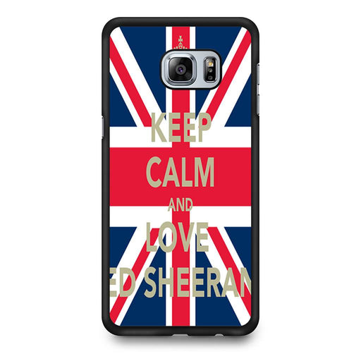 Keep Calm And Love Ed Sheeran Samsung Galaxy S6 Edge+ case