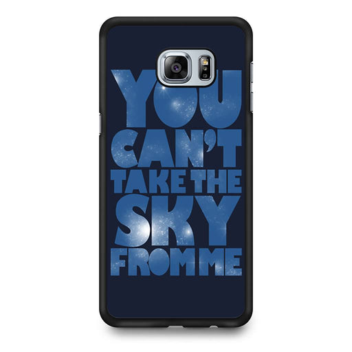You Can't Take The Sky From Me Quotes Samsung Galaxy S6 Edge+ case