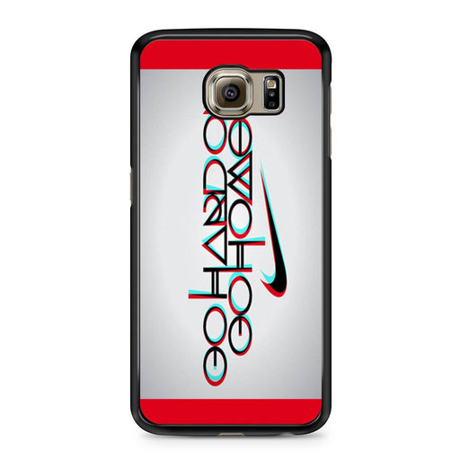 Nike Logo Quote Go Hard Or Go Home Samsung Galaxy S6 case