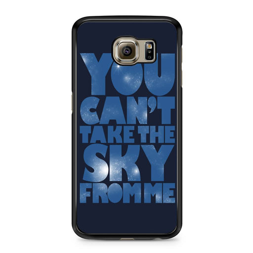 You Can't Take The Sky From Me Quotes Samsung Galaxy S6 case
