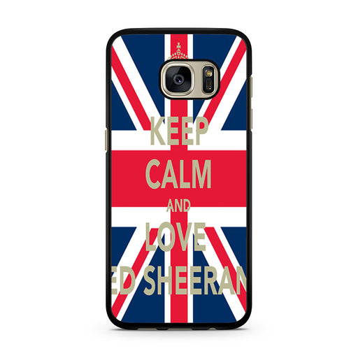 Keep Calm And Love Ed Sheeran Samsung Galaxy S7 case