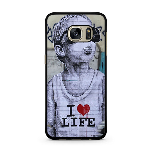 Banksy I Love my life Samsung Galaxy S7 case