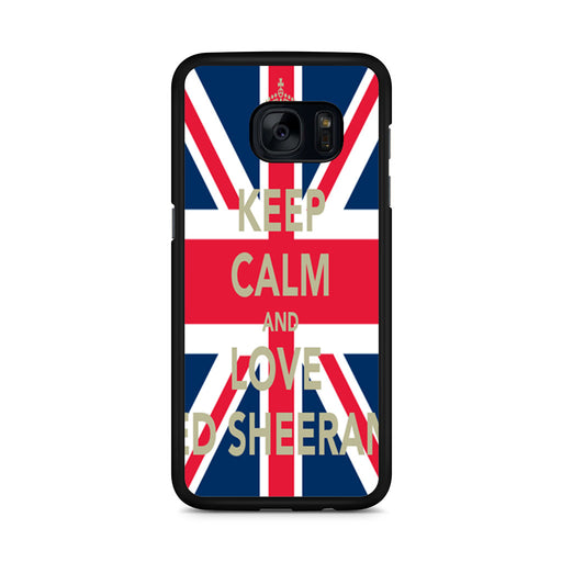 Keep Calm And Love Ed Sheeran Samsung Galaxy S7 Edge case