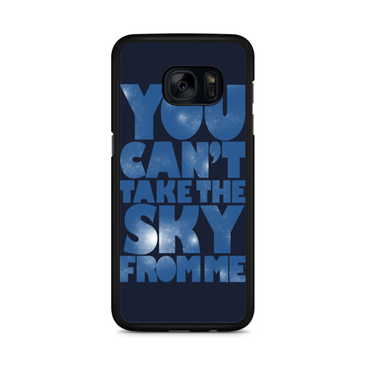 You Can't Take The Sky From Me Quotes Samsung Galaxy S7 Edge case