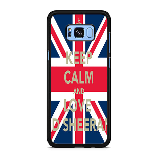 Keep Calm And Love Ed Sheeran Samsung Galaxy S8/S8+ case