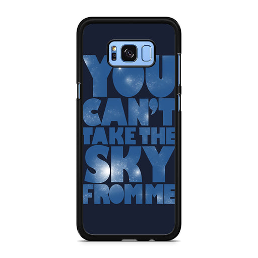 You Can't Take The Sky From Me Quotes Samsung Galaxy S8/S8+ case