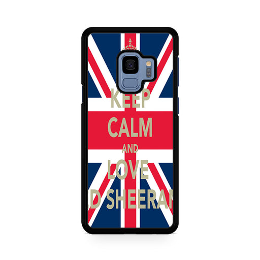Keep Calm And Love Ed Sheeran Samsung Galaxy S9/S9+ case