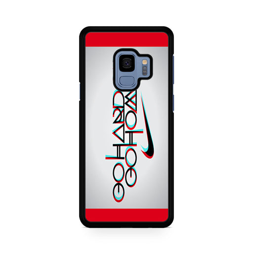 Nike Logo Quote Go Hard Or Go Home Samsung Galaxy S9/S9+ case