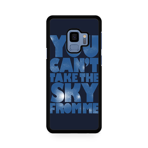 You Can't Take The Sky From Me Quotes Samsung Galaxy S9/S9+ case