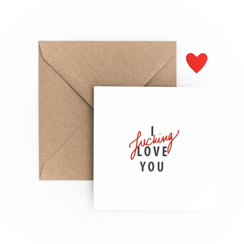 CARTE I F*CKING LOVE YOU - COLLAB MY DEAR PAPER