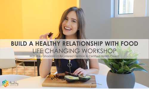 Build a Healthy Realtionshio with Food Workshop