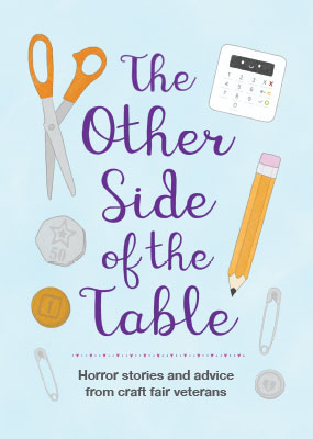 The Other Side of the Table - Horror Stories and Advice from Craft Fair Veterans