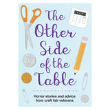 The Other Side of the Table - Craft Fair Tips & Horror Stories Zine
