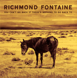 richmond-fontaine-you-cant-go-back-if-theres-nothing-to-go-back-to-vinyl-ltd-ed-gatefold