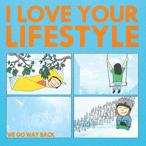 i-love-your-lifestyle-we-go-way-back-vinyl-ltd-ed-orange